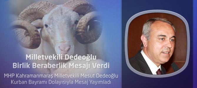 MHP Kahramanmaraş Milletvekili Dedeoğlu'nun Bayram Mesajı