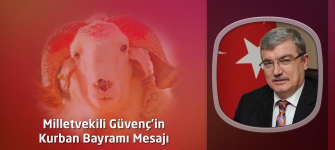 AKP Kahramanmaraş Milletvekili Güvenç'in Kurban Bayramı Mesajı