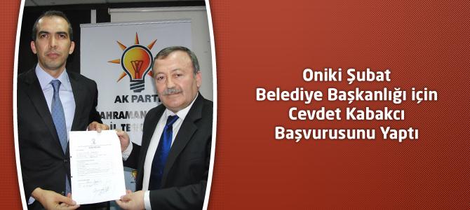 Oniki Şubat Belediye Başkanlığı için Cevdet Kabakcı Başvurusunu Yaptı