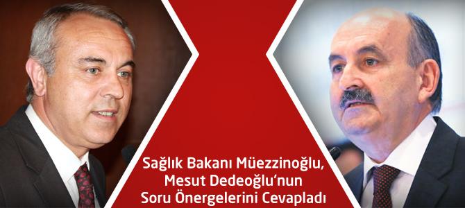 Sağlık Bakanı Müezzinoğlu, Mesut Dedeoğlu'nun Soru Önergelerini Cevapladı