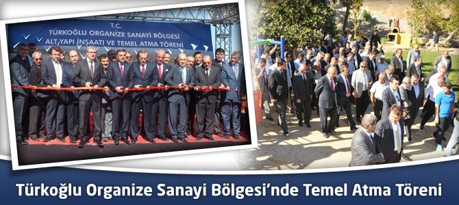 Türkoğlu Organize Sanayi Bölgesi'nde Temel Atma Töreni