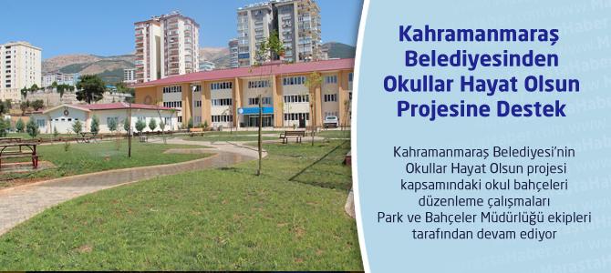 Kahramanmaraş Belediyesinden Okullar Hayat Olsun Projesine Destek