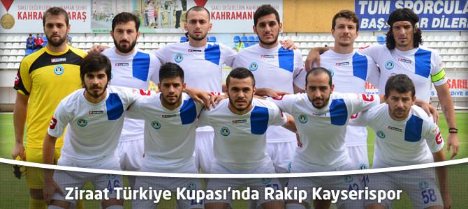 Ziraat Türkiye Kupası'nda Rakip Kayserispor