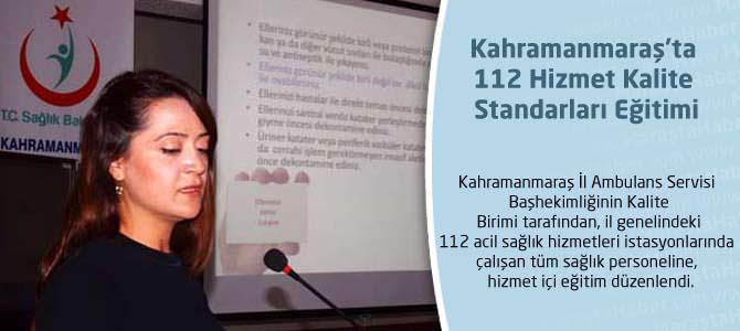 Kahramanmaraş'ta 112 Hizmet Kalite Standarları Eğitimi
