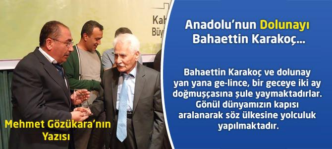 Anadolu'nun Dolunayı Bahaettin Karakoç…