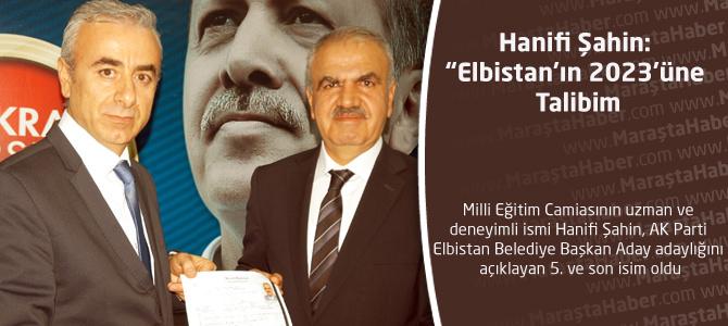 """Hanifi Şahin: """"Elbistan'ın 2023'üne Talibim"""""""
