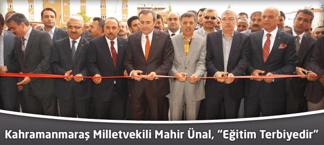 "Kahramanmaraş Milletvekili Mahir Ünal, ""Eğitim Terbiyedir"""