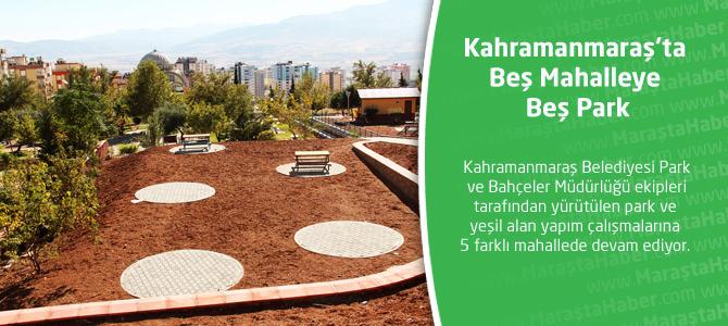Kahramanmaraş'ta Beş Mahalleye Beş Park