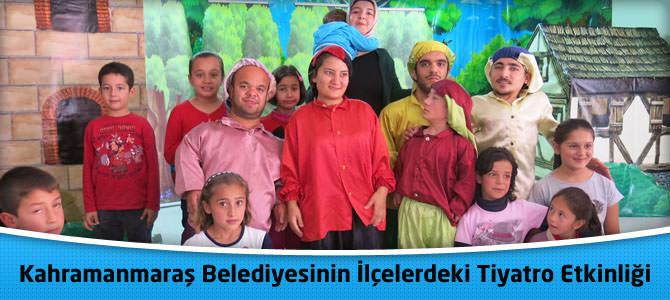 Kahramanmaraş Belediyesinin İlçelerdeki Tiyatro Etkinliği