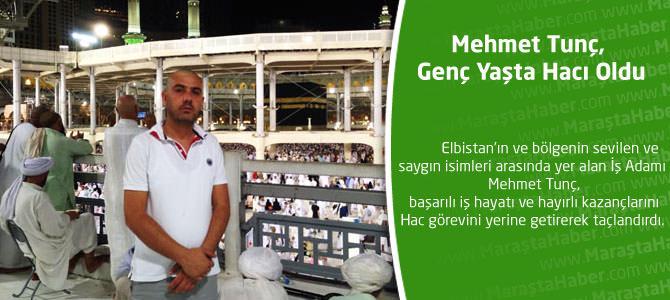 Mehmet Tunç, Genç Yaşta Hacı Oldu