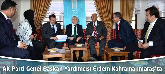 AK Parti Genel Başkan Yardımcısı Ekrem Erdem Kahramanmaraş'ta