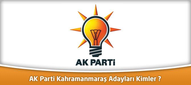 AK Parti Kahramanmaraş ili ve ilçelerinin Aday Adayları Kimler ?