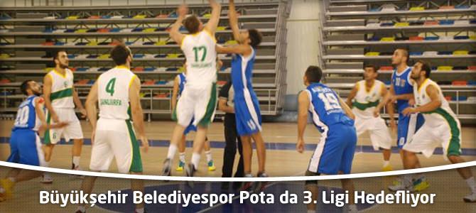 Büyükşehir Belediyespor Pota da 3. Ligi Hedefliyor