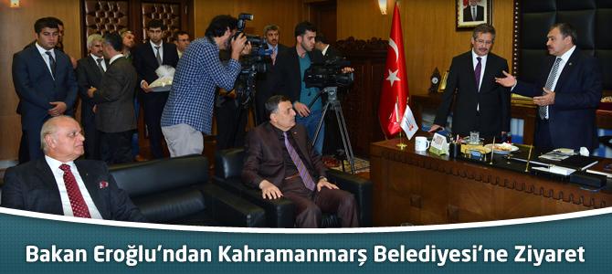 Bakan Eroğlu'ndan Kahramanmarş Belediyesi'ne Ziyaret