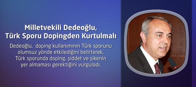 MHP Kahramanmaraş Milletvekili Dedeoğlu, Türk Sporu Dopingden Kurtulmalı