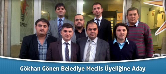 Gökhan Gönen Belediye Meclis Üyeliğine Aday