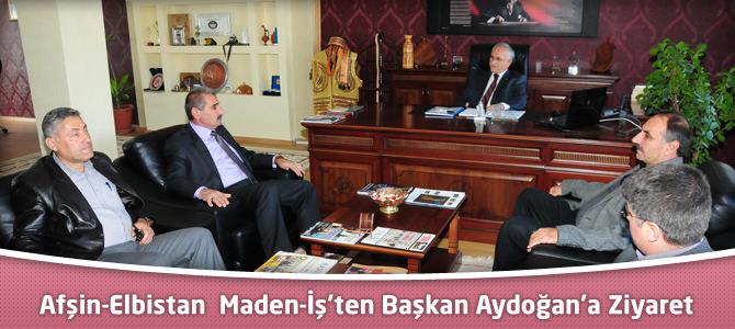 Afşin-Elbistan Maden-İş'ten Başkan Aydoğan'a Ziyaret