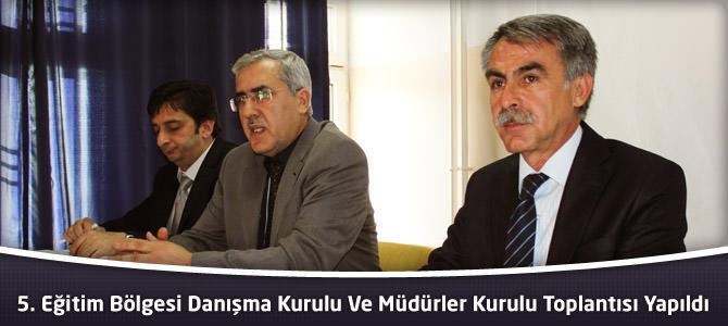 5. Eğitim Bölgesi Danışma Kurulu Ve Müdürler Kurulu Toplantısı Yapıldı