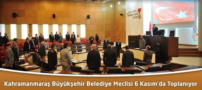 Kahramanmaraş Büyükşehir Belediye Meclisi 6 Kasım'da Toplanıyor