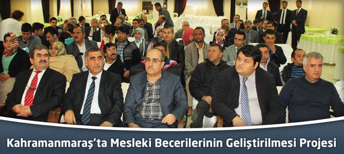 Kahramanmaraş'ta Mesleki Becerilerinin Geliştirilmesi Projesi