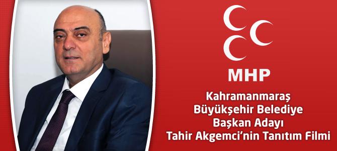 MHP'nin Kahramanmaraş Büyükşehir Adayı Tahir Akgemci'nin Tanıtım Filmi
