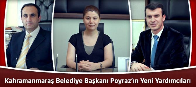 Kahramanmaraş Belediye Başkanı Poyraz'ın Yeni Yardımcıları