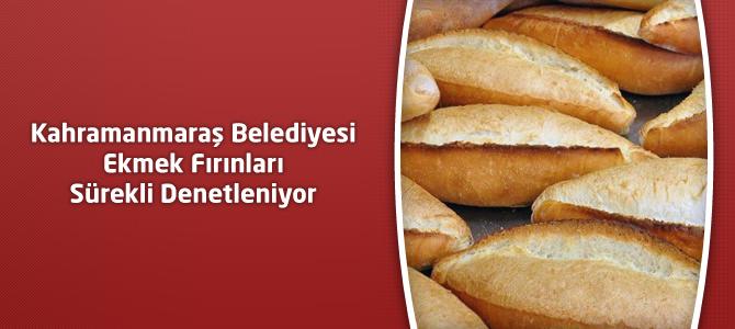 Kahramanmaraş Belediyesi Ekmek Fırınları Sürekli Denetleniyor