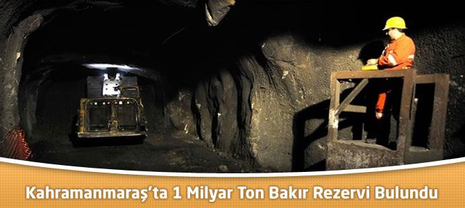 Kahramanmaraş'ta 1 Milyar Ton Bakır Rezervi Bulundu