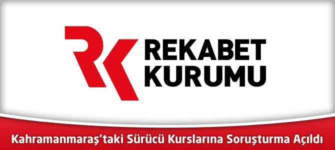 Kahramanmaraş'taki Sürücü Kurslarına Rekabet Kurulu'nca Soruşturma Açıldı