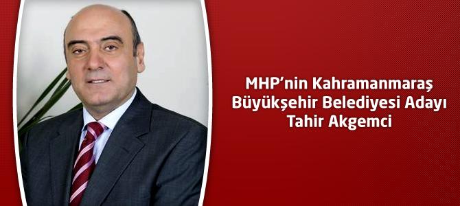 MHP'nin Kahramanmaraş Büyükşehir Belediyesi Adayı Tahir Akgemci