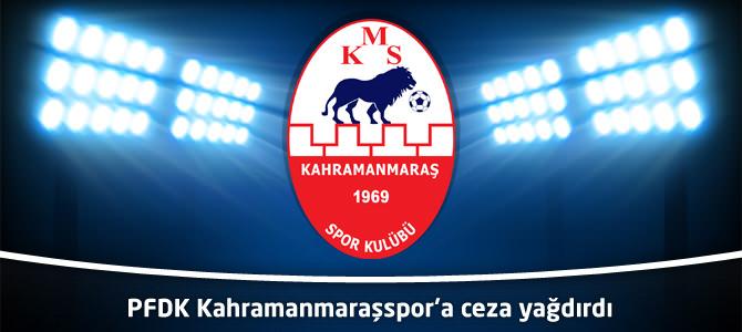 PFDK Kahramanmaraşspor'a ceza yağdırdı