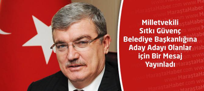 Milletvekili Güvenç'in Belediyen Başkanlığı Aday Adaylarına Mesajı