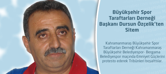 Büyükşehir Spor Taraftarları Derneği Başkanı Dursun Özçelik'ten Sitem
