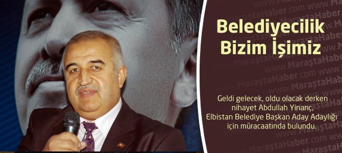 """Abdullah Yinanç,""""Belediyecilik Bizim İşimiz"""""""