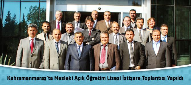 Kahramanmaraş'ta Mesleki Açık Öğretim Lisesi İstişare Toplantısı Yapıldı