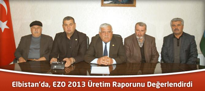 Elbistan'da EZO 2013 Üretim Raporunu Değerlendirdi