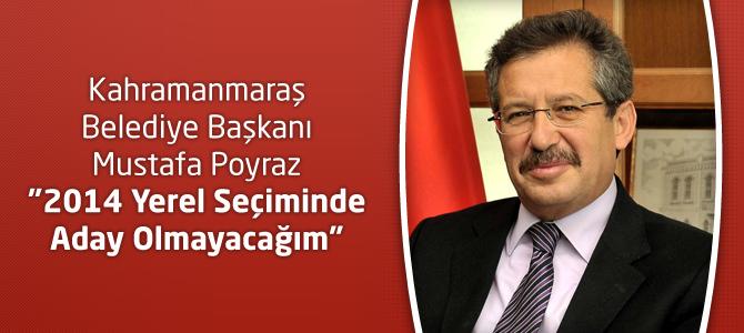 """Belediye Başkanı Mustafa Poyraz """"2014 Yerel Seçiminde Aday Olmayacağım"""""""