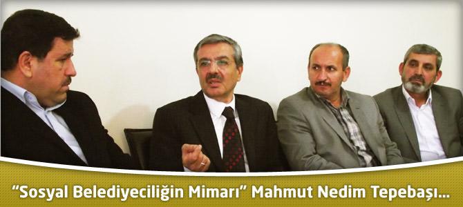 """""""Sosyal Belediyeciliğin Mimarı"""" Mahmut Nedim Tepebaşı…"""