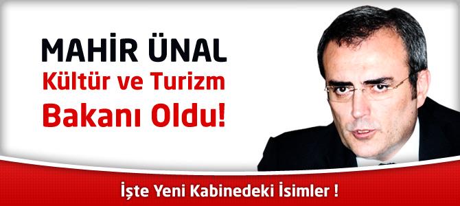 Kahramanmaraş Milletvekili Mahir Ünal, Kültür ve Turizm Bakanı Oldu
