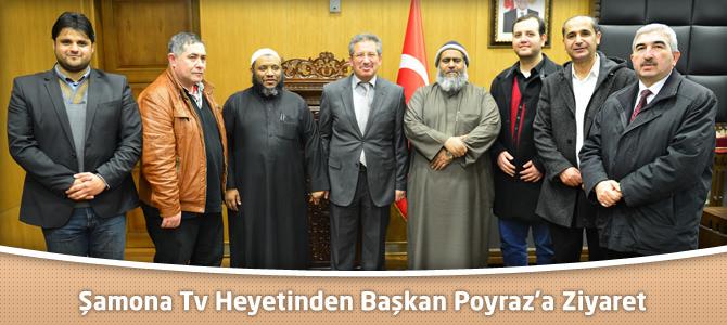 Şamona Tv Heyetinden Başkan Poyraz'a Ziyaret