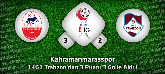 Kahramanmaraşspor 3 – 1461 Trabzon 2 maçın geniş özeti ve golleri