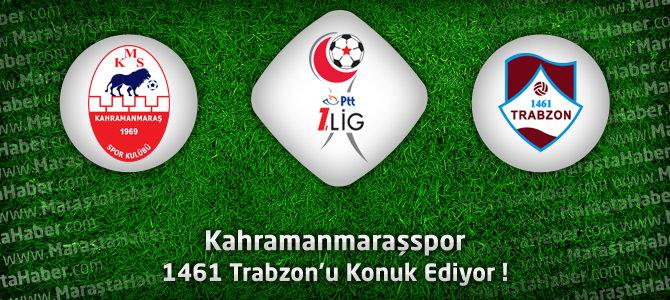 Kahramanmaraşspor – 1461 Trabzon maçı