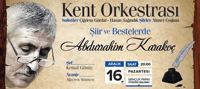 Ankara Büyükşehir Belediyesi'nden Abdurrahim Karakoç Konseri