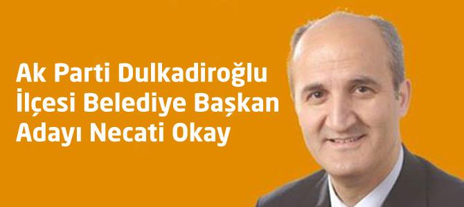 Ak Parti Dulkadiroğlu İlçesi Belediye Başkan Adayı Necati Okay