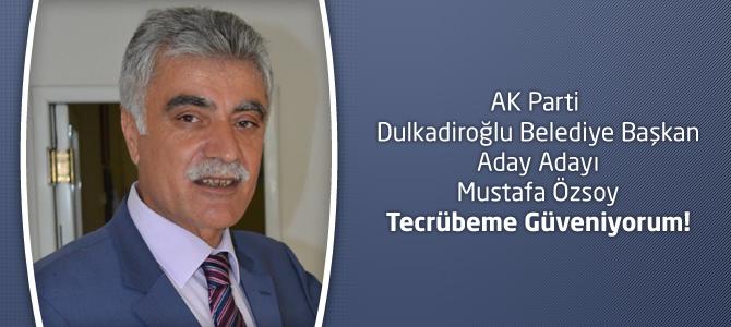 Mustafa Özsoy : Tecrübeme Güveniyorum!