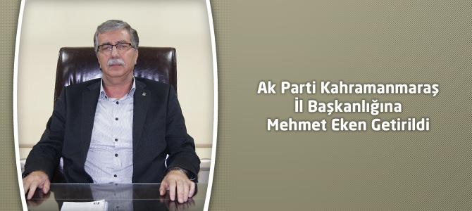 Ak Parti Kahramanmaraş İl Başkanlığına Mehmet Eken Getirildi