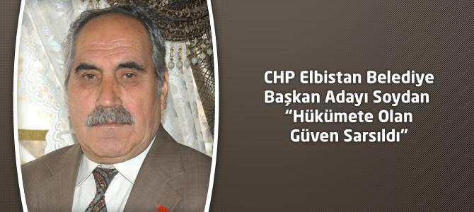 """CHP Elbistan Belediye Başkan Adayı Soydan """"Hükümete Olan Güven Sarsıldı"""""""