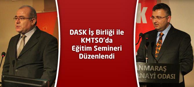 DASK İş Birliği ile KMTSO'da Eğitim Semineri Düzenlendi