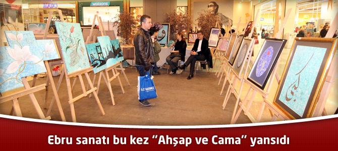 Ebru sanatı bu kez ''Ahşap ve Cama'' yansıdı