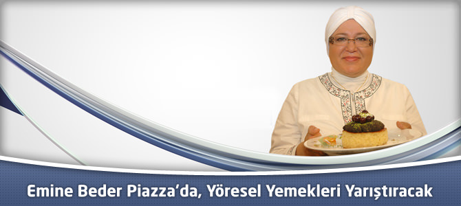 Emine Beder Kahramanmaraş Piazza'da, yöresel yemekleri yarıştıracak